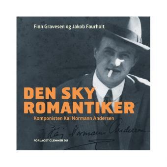Finn Gravesen og Jakob Faurholt: Den sky romantiker Forlaget Clemmer du, 2016