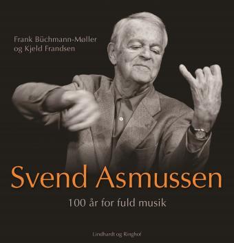 Büchmann-Møller og Frandsen: Svend Asmussen - 100 år for fuld musik